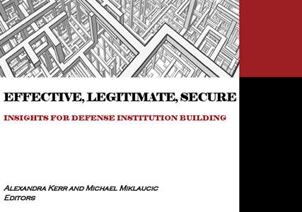 Effective, Legitimate, Secure: Insights for Defense Institution Building